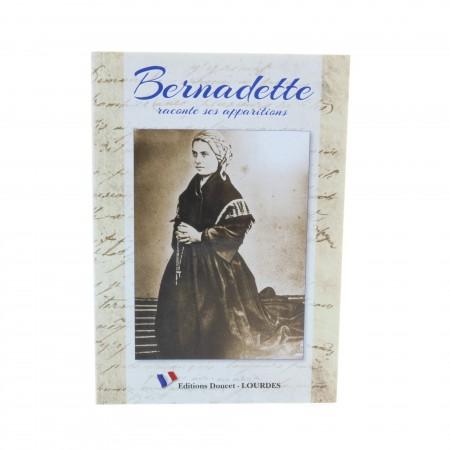 """Livre de Lourdes """"Bernadette raconte ses Apparitions"""""""